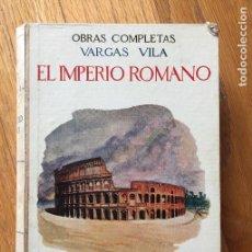 Libros antiguos: EL IMPERIO ROMANO, VARGAS VILA. Lote 117620627