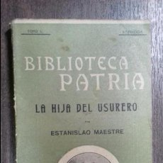 Libros antiguos: LA HIJA DEL USURERO. ESTANISLAO MAESTRE. ILUSTRACIONES DE LUIS PALAO. 4ª EDICION. BIBLIOTECA PATRIA.. Lote 117625999
