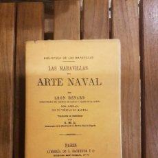 Libros antiguos: LAS MARAVILLAS DEL ARTE NAVAL,POR LEON RENARD, FACSIMIL.. Lote 117636107