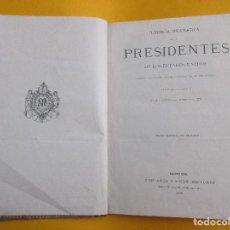Libros antiguos: HISTORIA BIOGRÁFICA DE LOS PRESIDENTES DE LOS ESTADOS UNIDOS.E. L. DE VERNEUILL. 1885. 289 PÁGINAS.. Lote 117641615