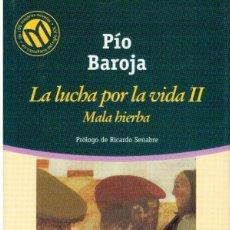 Libros antiguos: LIBROS A 1 €. PÍO BAROJA. LA LUCHA POR LA IDA II. MALA HIERBA.. Lote 117647051