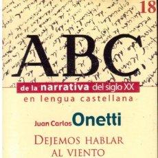 Libros antiguos: LIBROS A 1 €. JUAN CARLOS ONETTI. DEJEMOS HABLAR AL VIENTO.. Lote 117666351