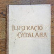 Libros antiguos: ILUSTRACIÓ CATALANA, 1909. Lote 117679843