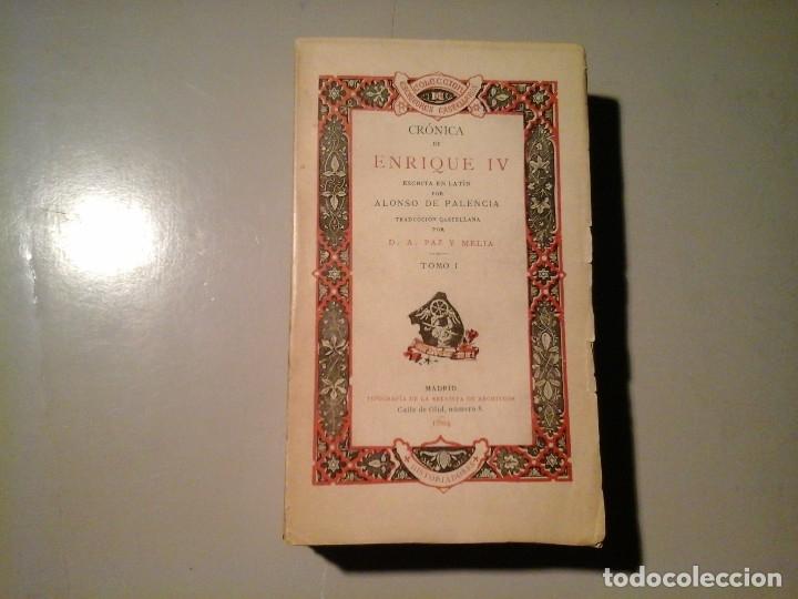 ALONSO DE PALENCIA. CRÓNICA DE ENRIQUE IV. TRAD: PAZ Y MELIA. TOMO I. 1ª EDICIÓN 1904. RARO. (Libros Antiguos, Raros y Curiosos - Historia - Otros)