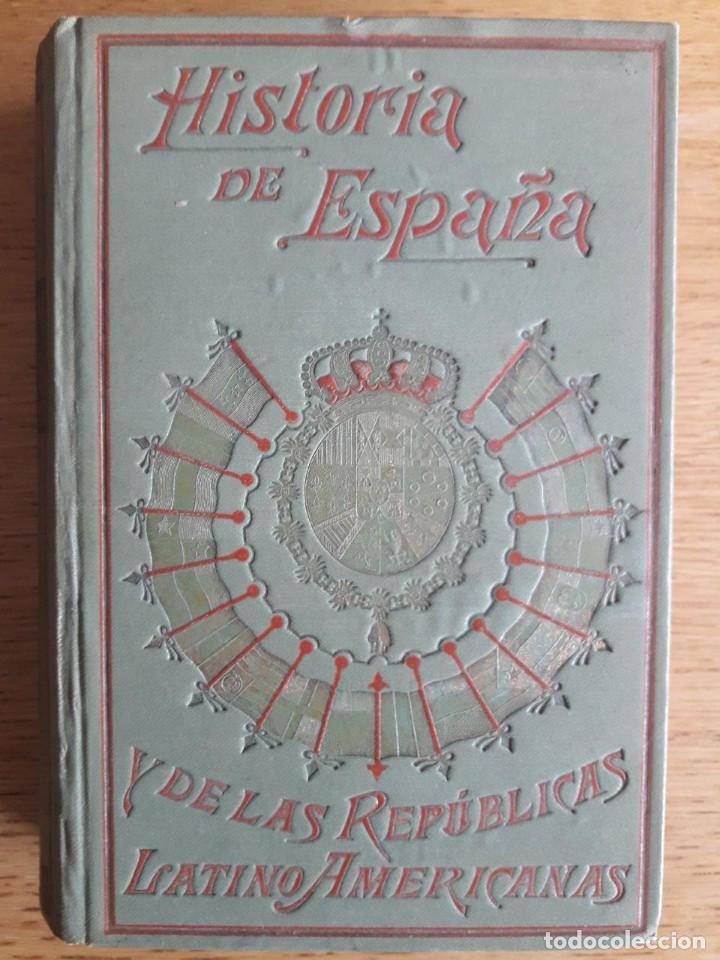 HISTORIA DE ESPAÑA Y DE LAS REPÚBLICAS LATINO AMERICANAS TOMO 17 / ALFREDO OPISSO / EDI. GALLACH (Libros Antiguos, Raros y Curiosos - Historia - Otros)