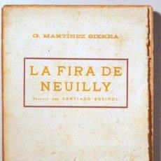 Libros antiguos: MARTÍNEZ SIERRA, G. - TRAD. SANTIAGO RUSIÑOL - LA FIRA DE NEUILLY - BARCELONA CO. 1910.. Lote 117735584