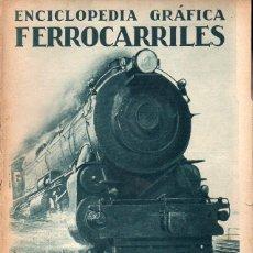 Libros antiguos: ENCICLOPEDIA GRÁFICA FERROCARRILES (ED. CERVANTES, 1930). Lote 180178646