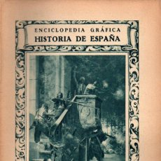 Libros antiguos: ENCICLOPEDIA GRÁFICA HISTORIA DE ESPAÑA (ED. CERVANTES, 1929). Lote 213050868