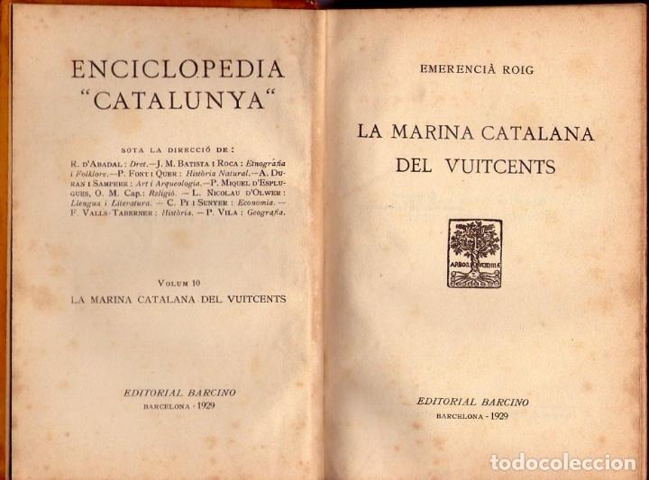 Libros antiguos: LA MARINA CATALANA DEL VUITCENTS *** EMERENCIA ROIG *** EDITORIAL BARCINO 1929 - Foto 2 - 117825511