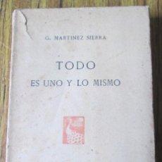 Libros antiguos: TODO ES UNO LO MISMO - G. MARTÍNEZ SIERRA - IMP. REVISTA DE ARCHIVOS 1910. Lote 117858095