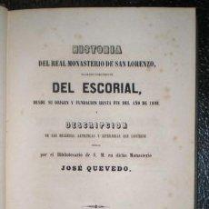 Libros antiguos: QUEVEDO, JOSÉ: HISTORIA DEL REAL MONASTERIO DE SAN LORENZO LLAMADO COMUNMENTE DEL ESCORIAL. . Lote 117861423
