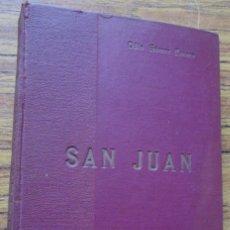 Libros antiguos: SAN JUAN - POR ODIN GÓMEZ LUCERO - IMPRESO TALLERES DEL ESTADO 1936 - LAMINAS CON ILUSTRACIONES. Lote 117862059