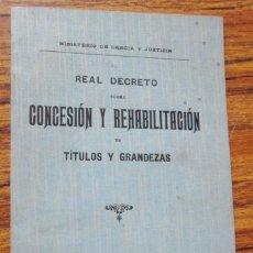 Libros antiguos: REAL DECRETO SOBRE CONFESION Y REHABILITACION DE TITULOS Y GRANDEZAS 1912. Lote 117862491