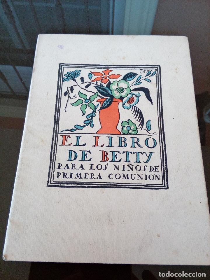 MUY RARO - LIBRETO EL LIBRO DE BETTY PARA LOS NIÑOS DE LA PRIMERA COMUNION 1920 - VER FOTOS (Libros Antiguos, Raros y Curiosos - Literatura Infantil y Juvenil - Otros)