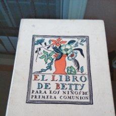 Libros antiguos: MUY RARO - LIBRETO EL LIBRO DE BETTY PARA LOS NIÑOS DE LA PRIMERA COMUNION 1920 - VER FOTOS . Lote 117917583