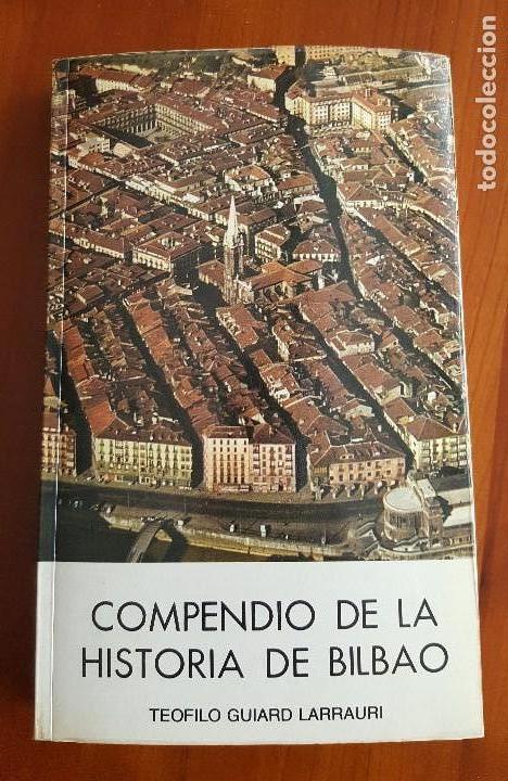 COMPENDIO DE LA HISTORIA DE BILBAO (Libros Antiguos, Raros y Curiosos - Historia - Otros)