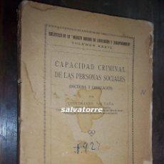 Libros antiguos: QUINTILIANO SALDAÑA.CAPACIDAD CRIMINAL DE LAS PERSONAS SOCIALES.1927.EDITORIAL REUS.MADRID. Lote 117959411