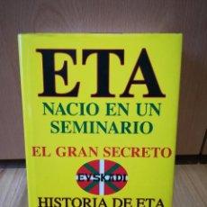 Libros antiguos: ETA NACIÓ EN UN SEMINARIO. EL GRAN SECRETO. EUSKADI. HISTORIA DE ETA (1952-1995) - ALVARO BAEZA L.. Lote 117977283