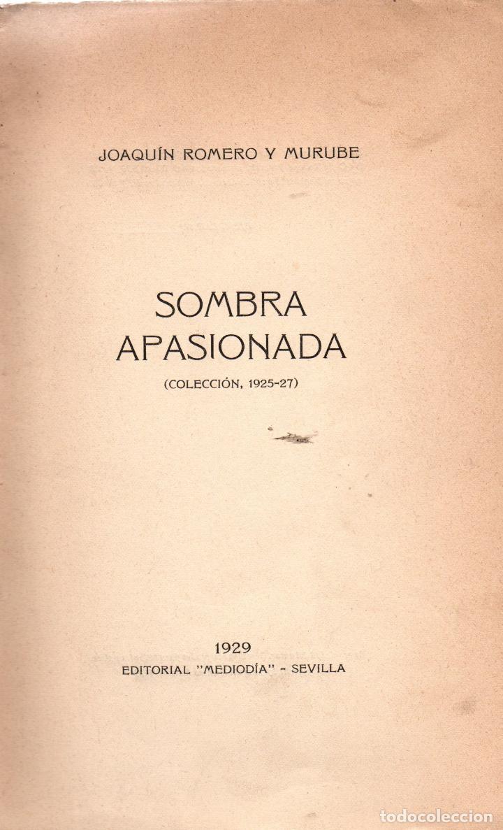 Libros antiguos: SOMBRA APASIONADA. JOAQUÍN ROMERO Y MURUBE. (COLECCIÓN, 1925-1927). EDITORIAL MEDIODIA, 1929 - Foto 2 - 117995767
