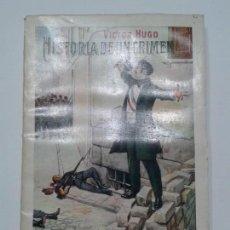 Libros antiguos: HISTORIA DE UN CRIMEN 1932 VÍCTOR HUGO 1ª EDICIÓN RAMÓN SOPENA . Lote 118033531