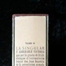 Libros antiguos: LA SINGULAR Y ADMIRABLE VICTORIA DON JUAN AUSTRIA LEPANTO - 1573 -EDICIÓN ESPECIAL LIMITADA. Lote 118080595