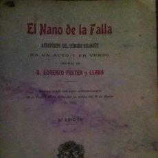 Libros antiguos: EL NANO DE LA FALLA. ORIGINAL DE D. LORENZO FUSTER Y LLANA. COMEDIA VALENCIANA BILINGUE.. Lote 118108131