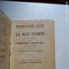 Libros antiguos: LA MÁS FUERTE. VERTIOL, ANDREE , BIBLIOTECA PATRIA . Lote 118216055