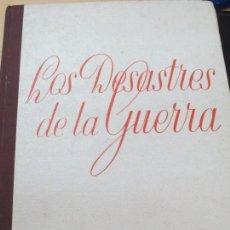 Libros antiguos: LOS DESASTRES DE LA GUERRA COLECCIÓN COMPLETA DE LA FAMOSA COLECCIÓN DE AGUAFUERTES DE FCO DE GOYA. Lote 118251451