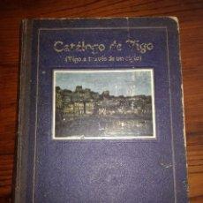 Livres anciens: CATÁLOGO DE VIGO. VIGO A TRAVÉS DE UN SIGLO. EDITORIAL P.P.K.O (JOSÉ CAO MOURE). 1922 - 23.. Lote 118292583