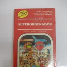 Libros antiguos: ELIGE TU PROPIA AVENTURA. SUPERORDENADOR. TIMUN MAS. Lote 118309927