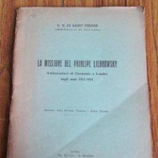 Libros antiguos: LA MISSIONE DEL PRINCIPE LICHOWSKY - AMBASCIATORE DI GERMANIA A LONDRA - NEGLI ANNI 1912 – 1914. Lote 118310403