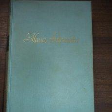 Libros antiguos: MARIA ANTONIETA. STEFAN ZWEIG. TRADUCIDA POR RAMON MARIA TENREIRO. EDITORIAL JUVENTUD. 1934.. Lote 118342895