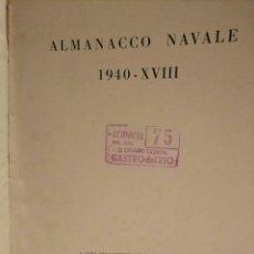 Libros antiguos: ALMANACCO NAVALE - 1940 - XVIII - VARIOS AUTORES. Lote 118361707