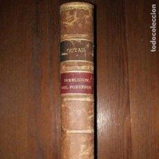 Libros antiguos: LA IRRELIGIÓN DEL PORVENIR. ESTUDIO SOCIOLÓGICO DE M. GUYAU. TRADUCCIÓN Y PRÓLOGO A. CARVAJAL 1904. Lote 118402655