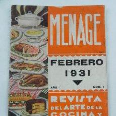 Libros antiguos: REVISTA DEL ARTE DE LA COCINA Y PASTELERIA MODERNAS, MENAGE .- AÑO 1 Nº 1 .- FEBRERO 1931. TIENE 48 . Lote 118425731