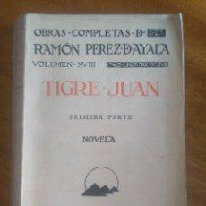 Libros antiguos: TIGRE JUAN: RAMÓN PÉREZ DE AYALA:. AÑO 1.928. Lote 118430207