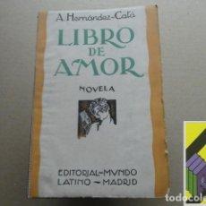 Libros antiguos: HERNANDEZ CATA, A.: LIBRO DE AMOR. Lote 118439611