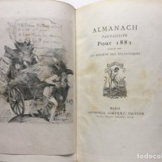 Libros antiguos: ALMANACH FANTAISISTE PAR LA SOCIETÉ DES ÉCLECTIQUES. PARIS: ALPHONSE LEMERRE, 1882. RARO EN COMERCIO. Lote 118425258