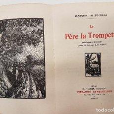Libros antiguos: CAZA 1923, LE PERE TROMPETTE, (MARQUIS FOUDRAS), TIRADA 1.200. Lote 118489415