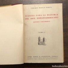 Libros antiguos: FUENTES PARA LA HISTORIA DEL ARTE HISPANO AMERICANO(31€). Lote 118489487