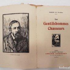 Libros antiguos: CAZA 1922, LES GENTILDHOMMES CHASSEURS, (MARQUIS FOUDRAS), TIRADA 1.200,. Lote 118490163