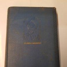 Libros antiguos: SOLIMÁN EL MAGNÍFICO - F. DOWNEY - J. GIL EDITOR - 1936 - PRIMERA EDICIÓN. Lote 118540483