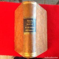 Libros antiguos: MANUAL ENCICLOPÉDICO TEÓRICO PRÁCTICO DE LOS JUZGADOS MUNICIPALES, POR FERMÍN ABELLA, 1887. Lote 118540919