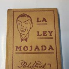 Libros antiguos: LA LEY MOJADA - PEDRO CHICOTE -1930. Lote 118541626