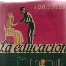Libros antiguos: LA EDUCACIÓN. DR. CARLOS SALICRÚ, 1951. Lote 118545995