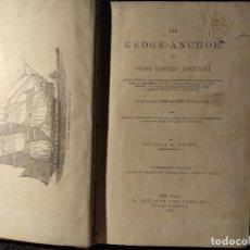 Libros antiguos: BRADY, W. THE KEDGE ANCHOR OR YOUNG SAILORS' ASSISTANT 1874 APAREJO Y MANIOBRA DE VELEROS. Lote 118552783