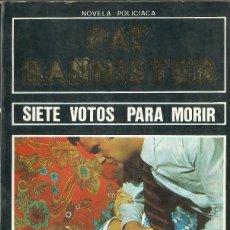 Libros antiguos: SIETE VOTOS PARA MORIR - PAT BANNISTER. Lote 118582379