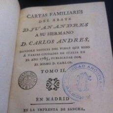 Libros antiguos: CARTAS FAMILIARES DEL ABATE D. JUAN ANDRÉS A SU HERMANO D. CARLOS ANDRÉS TOMO II - (SANCHA, 1791). Lote 118612295