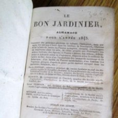 Libros antiguos: LES BON JARDINIER – ALMANACH PARÍS 1845 // CON ALGUNA ILUSTRACIÓN A B/N . Lote 118616899