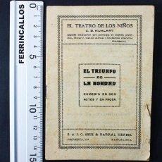 Livres anciens: EL TEATRO DE LOS NIÑOS NUALART: EL TRIUNFO DE LA BONDAD, COMEDIA EN DOS ACTOS, SEIX BARRAL 23 PAG. Lote 118618891